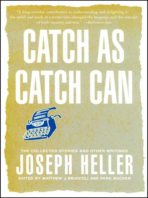 Catch As Catch Can (eBook): The Collected Stories and Other Writings